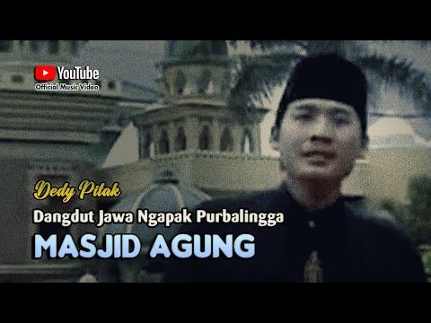 Dedy Pitak - MASJID AGUNG DARUSSALAM Lagu Ngapak Purbalingga ©dpstudioprod [Official Music Video]