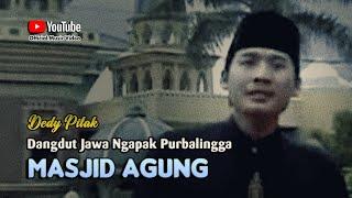 Dedy Pitak ~ MASJID AGUNG DAARUSSALAAM [Official Music Video] Lagu Ngapak @dpstudioprod