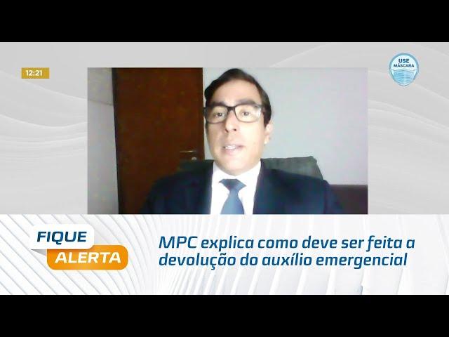MPC explica como deve ser feita a devolução do auxílio emergencial para quem o recebeu