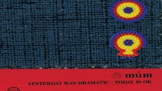 múm - Yesterday Was Dramatic - Today Is OK [Full Album]