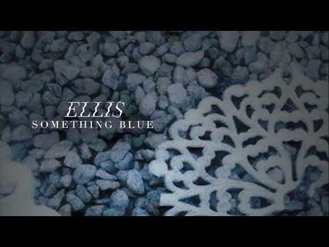 ellis - something blue (official audio)