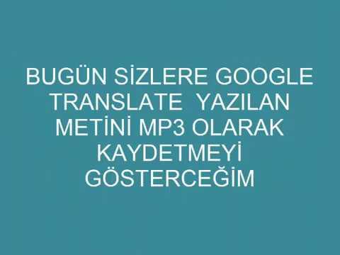 👍👍Google Translate - Türkçe Çeviri Ses Dosyasını Mp3 Olarak Bilgisayara Kaydetme😀👍