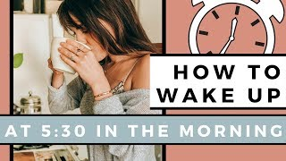 How To Wake Up At 5:30am Every Morning ⏰  7 Healthy Habits