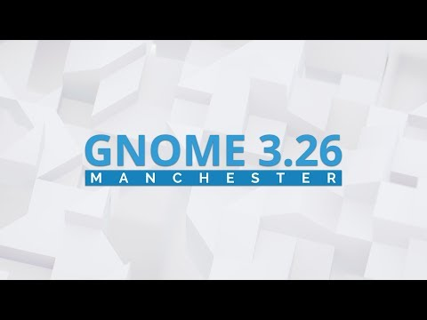 GNOME 3.26 - See What's New