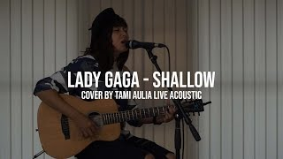 Lady Gaga - Shallow cover by Tami Aulia Live Acoustic