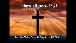 Paradise Valley SDA Phoenix AZ  March 14, 020 Main Service
