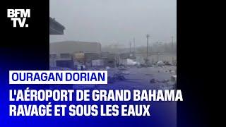 Sous les eaux et complètement détruit, l'aéroport de Grand Bahama n'a pas résisté à Dorian
