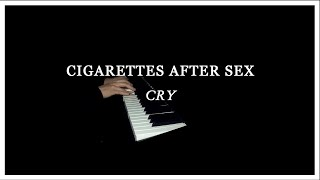 Cry Cigarettes after sex piano cover