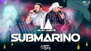 SUBMARINO - ISLAN E ALBERTO (DVD Encostado no Bar)