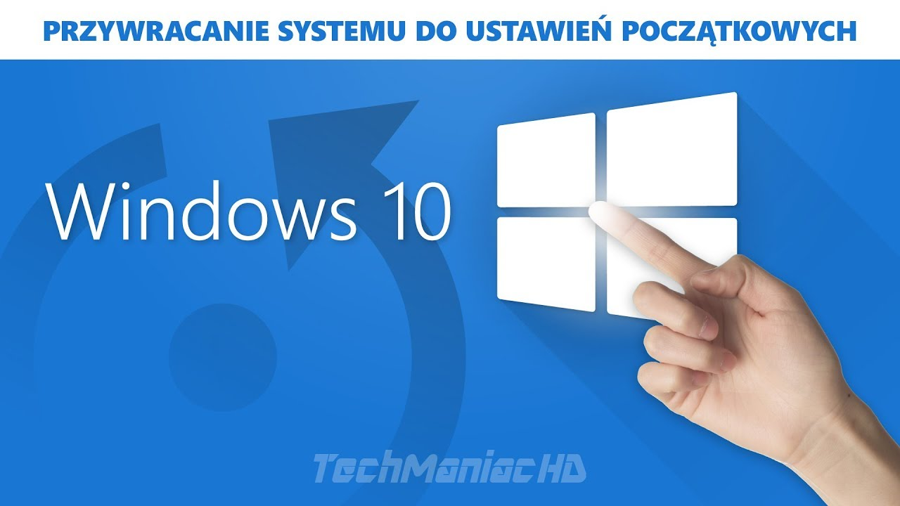 Windows 10 Przywracanie Systemu Do Ustawień Początkowych Reset Przed Sprzedażą Komputera