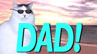 HAPPY BIRTHDAY DAD! - EPIC CAT Happy Birthday Song