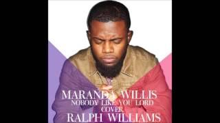 Maranda Willis- Nobody Like You Lord COVER
