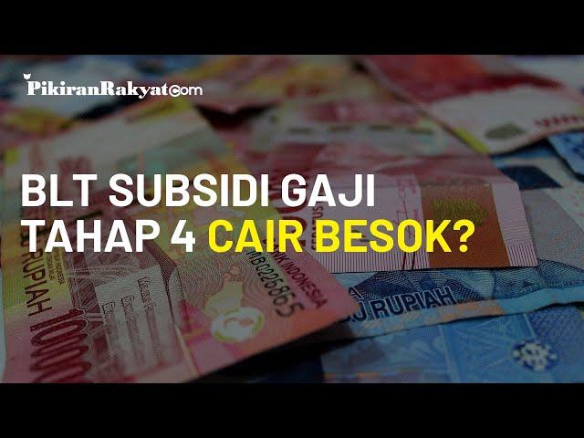 BLT Subsidi Gaji Rp600.000 Tahap 4 Cair Besok, Jangan Lupa Cek Namamu!
