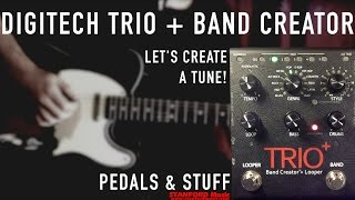Fun times with DIGITECH TRIO + Band Creator + Looper | What
