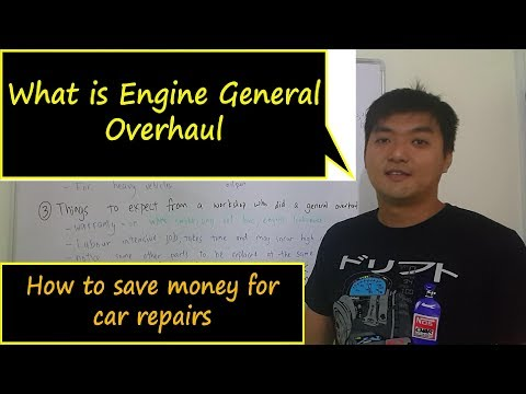 How to save money on car repair - What is Engine General Overhaul?