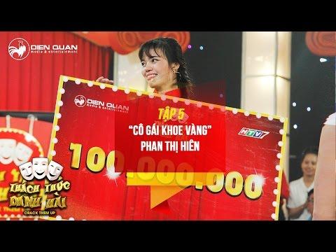 Thách thức danh hài 3   tập 5: cô gái khoe vàng Phan Thị Hiên gây sốt khi chinh phục được 100 triệu