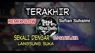 Download Lagu TERAKHIR - SUFIAN SUHAIMI REMIX MM NINETEEN mp3