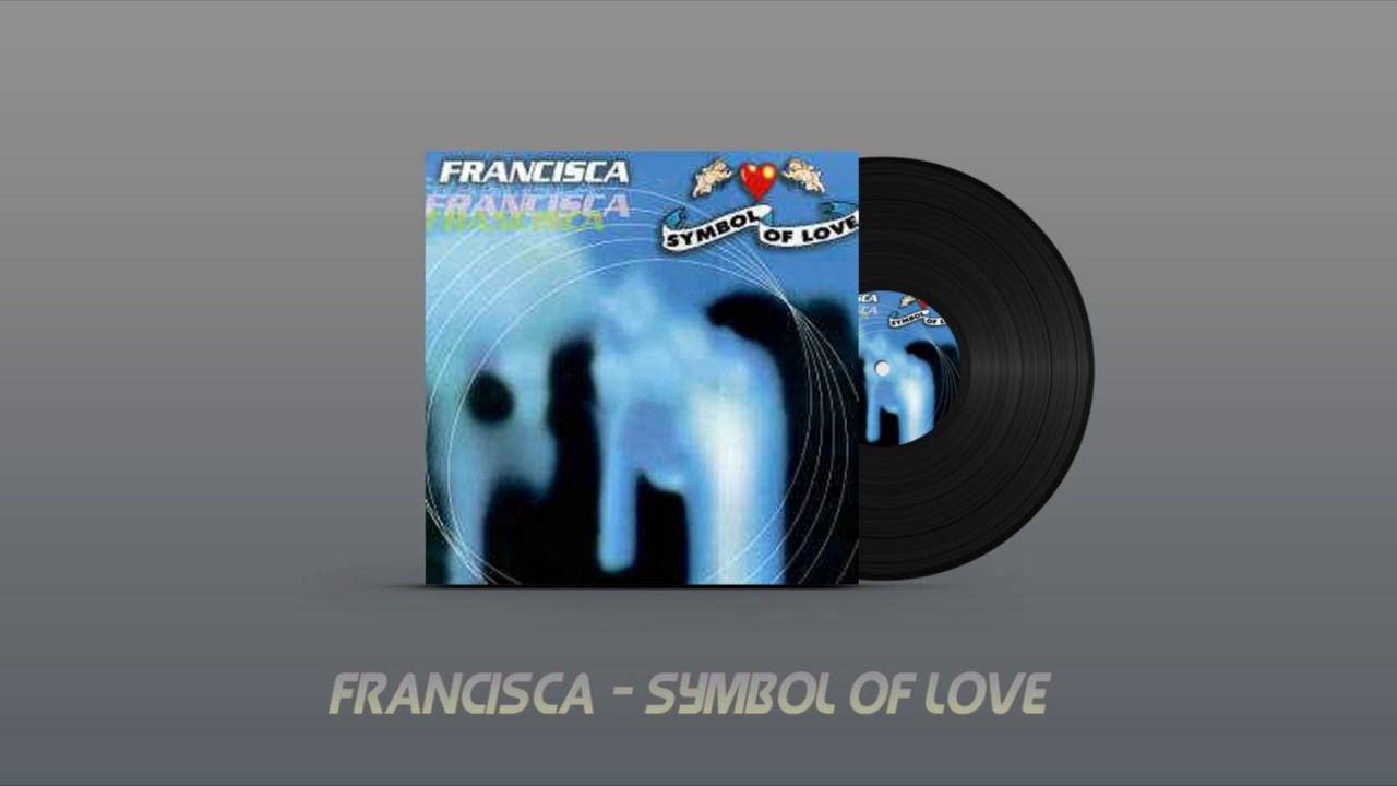 Francisca Symbol Of Love Extended Mix Youtube