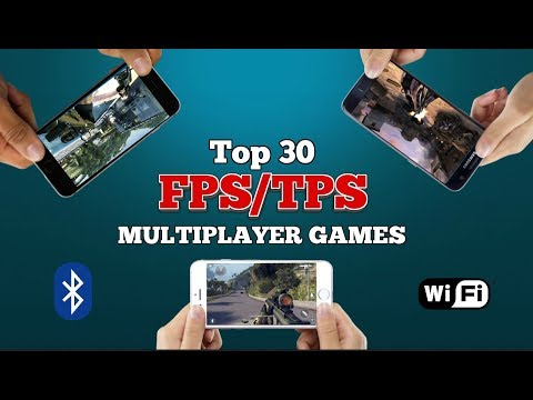 Top 30 FPS/TPS multiplayer games for Android via Wi-Fi/Bluetooth