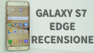 Recensione Samsung Galaxy S7 EDGE - Teeech