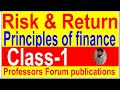 B B A 1st year ,B B A 2nd & M B A - Principles of Finance -(Risk and Return)-Class-1