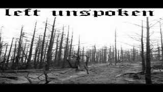Left Unspoken- Intro and Forgotten