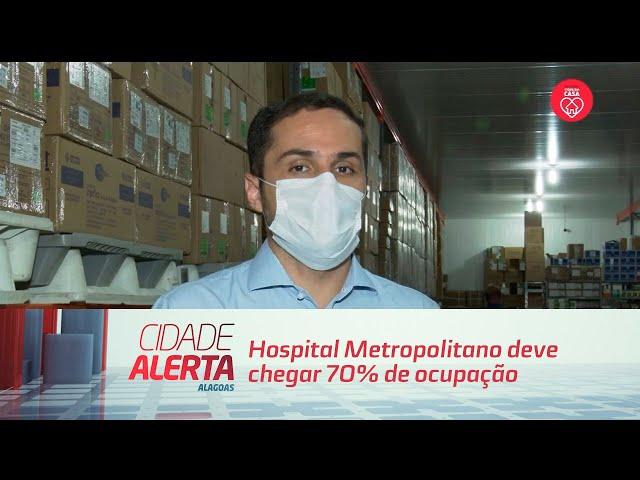Hospital Metropolitano deve chegar 70% de ocupação ainda esta semana