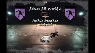 Roblox RB World 2 Ankle Breaker Highlights