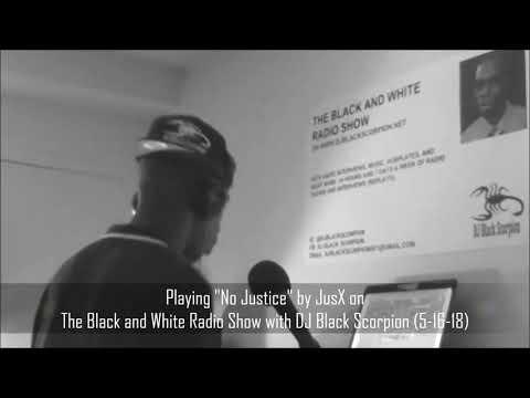 "Dj Black Scorpion playing ""No Justice"" on the Black & White Radio Show"