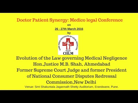 Hon. Justice M.B. Shah on Evolution of the Law Governing Med