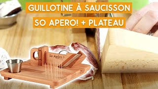Présentation de la guillotine à saucisson SO APERO! + plateau