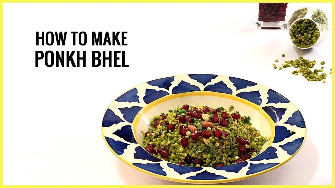 Recipe | How To Make Ponkh Bhel | Healthy Tea Time Snack - YouTube