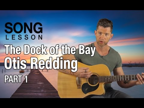 How to Play 'The Dock of the Bay' by Otis Redding - Acoustic Guitar Lesson - Part 1