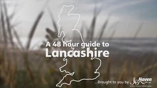 48 hour guide to Lancashire