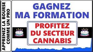 GAGNEZ MA NOUVELLE FORMATION COMMENT PROFITER DU SECTEUR CANNABIS! DONC GAGNER BEAUCOUP D'ARGENT!