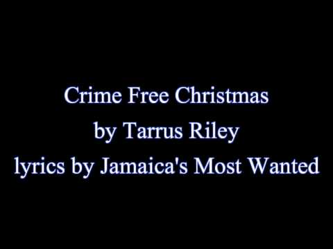 Crime Free Christmas - Tarrus Riley (Lyrics) December 2016