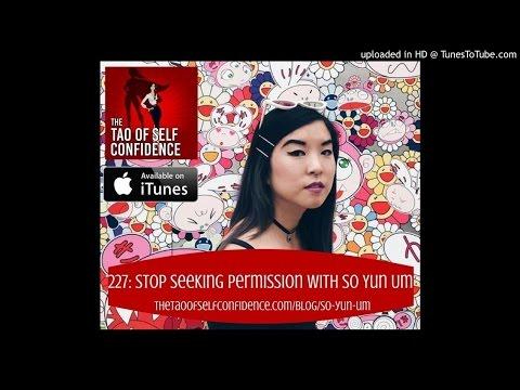 227:  Stop Seeking Permission With So Yun Um