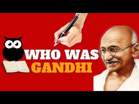 WHO WAS GHANDI | ALL YOU NEED TO KNOW