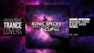 Sonic Species - Machina Terra (E-Clip 2015 Remix)