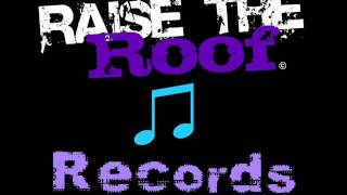 Download Welcome to Raise The Roof Records MP3 song and Music Video