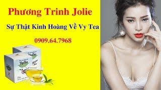 Trà Giảm Cân Vy Tea - Diễn viên Phương Trinh chia sẻ sự thật kinh hoàng về trà vy tea 0909.64.7968