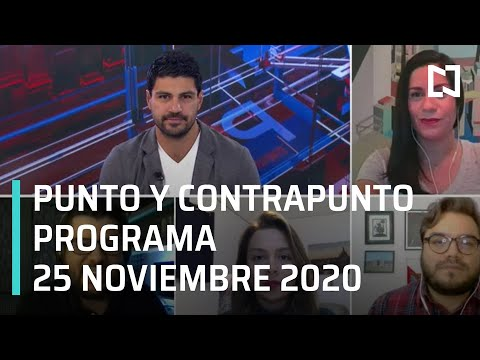 Punto y Contrapunto, con Genaro Lozano Programa del 25 de noviembre de 2020ed