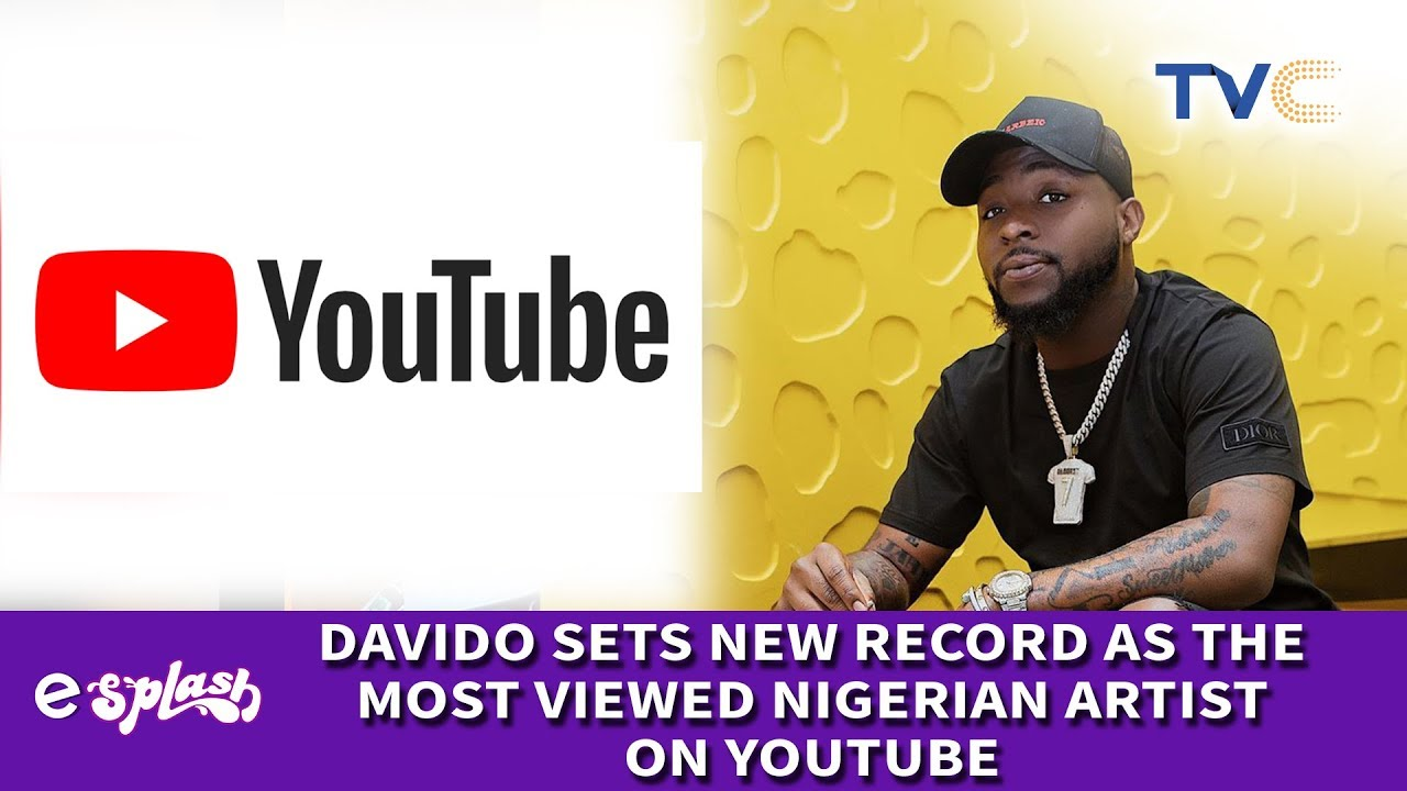 Davido Becomes The Most Viewed Nigerian On Youtube Youtube