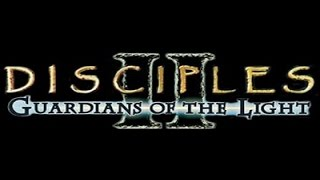 Disciples 2:Guardians of the Light - part 1 (The Empire)