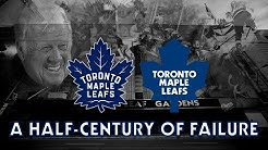 The Toronto Maple Leafs: A Half-Century of Failure