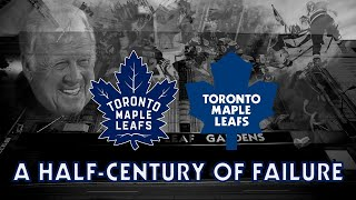 The Toronto Maple Leafs: A Half-Century of Failure