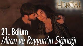 Miran ve Reyyan'ın sığınağı - Hercai 21. Bölüm