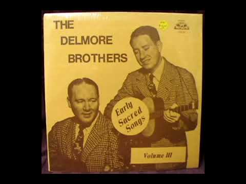 Early Sacred Songs - Volume III [1985] - The Delmore Brothers