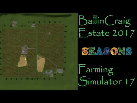Farming Simulator 17 - Map First Impression - Ballincraig Estate 2017