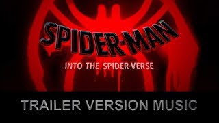SPIDER-MAN : INTO THE SPIDER-VERSE Teaser Trailer Music Version | Movie Soundtrack Theme Song